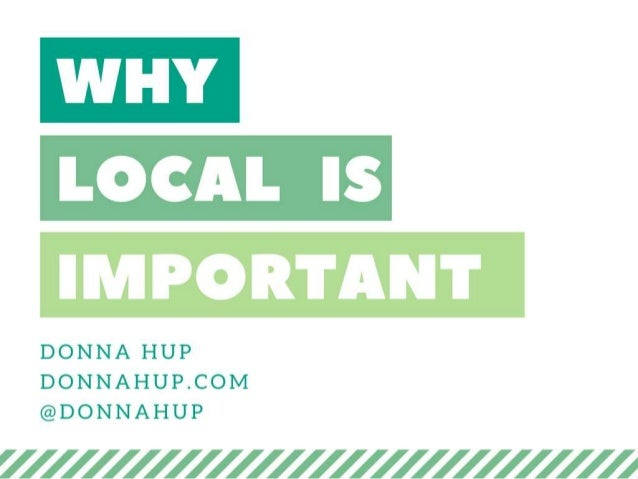 Why Local is Important by Donna Hup