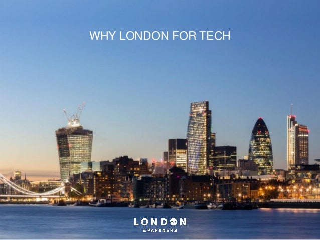 WHY LONDON FOR TECH