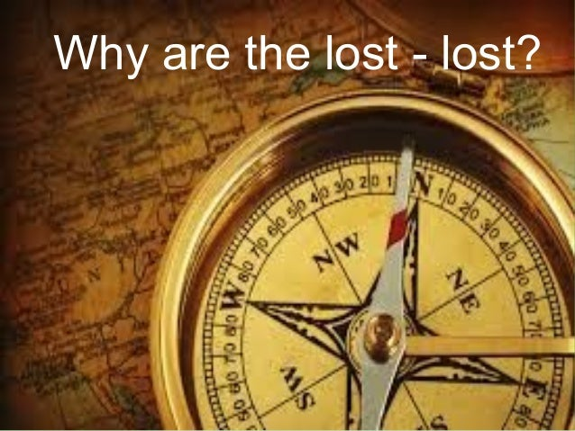 Why are the lost - lost?