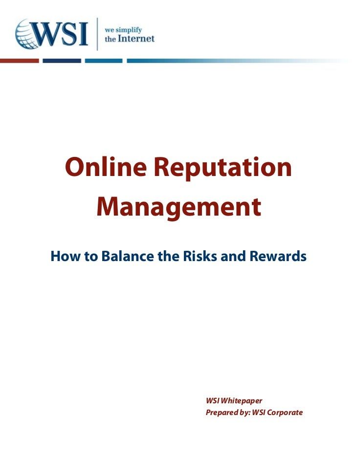 Online Reputation   ManagementHow to Balance the Risks and Rewards                     WSI Whitepaper                     ...