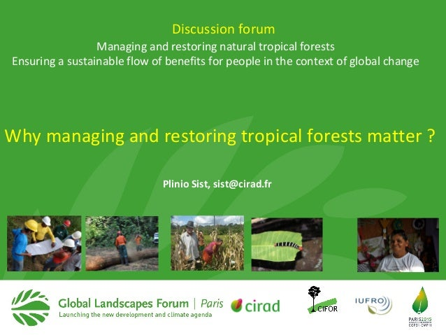 Managing and restoring natural tropical forests Ensuring a sustainable flow of benefits for people in the context of globa...