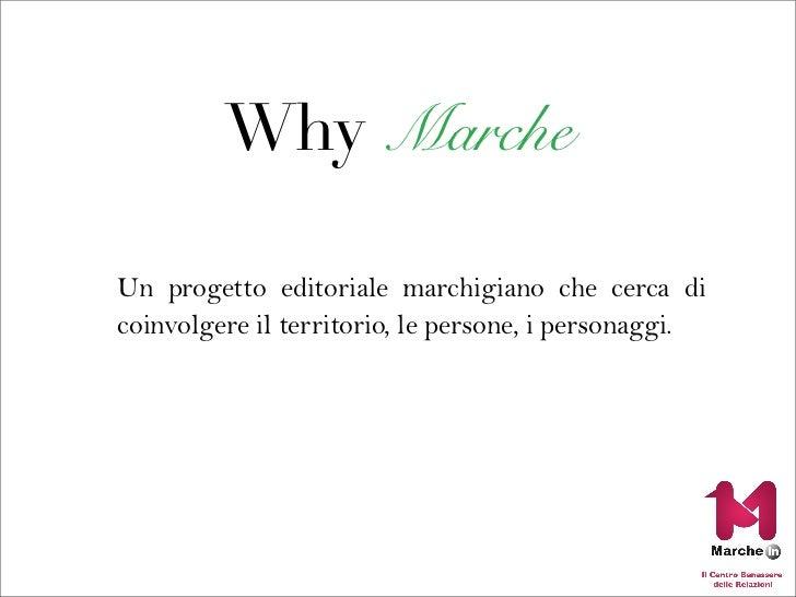 Why MarcheUn progetto editoriale marchigiano che cerca dicoinvolgere il territorio, le persone, i personaggi.