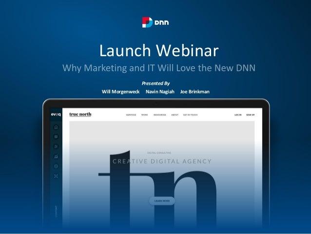 Launch Webinar Presented By Will Morgenweck Navin Nagiah Joe Brinkman
