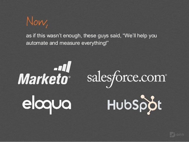 """Now, as if this wasn't enough, these guys said, """"We'll help you automate and measure everything!"""""""