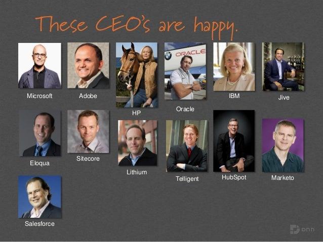 Microsoft Adobe HP Oracle IBM Eloqua Sitecore HubSpot Lithium Jive Marketo Salesforce These CEO's are happy. Telligent