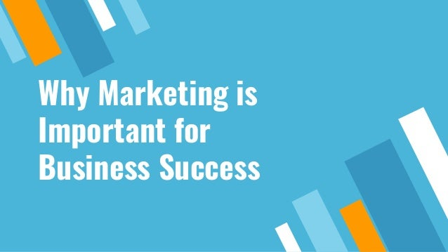 Why Marketing is Important for Business Success