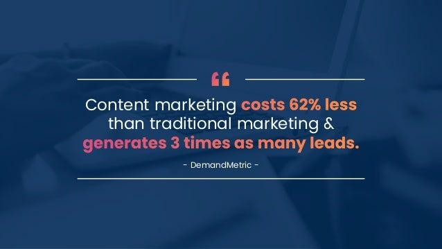 Content marketing than traditional marketing & - DemandMetric -