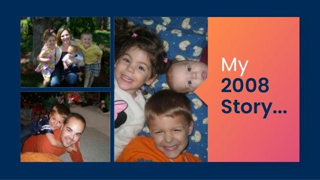 My 2008 Story...