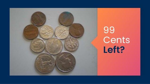 99 Cents Left?
