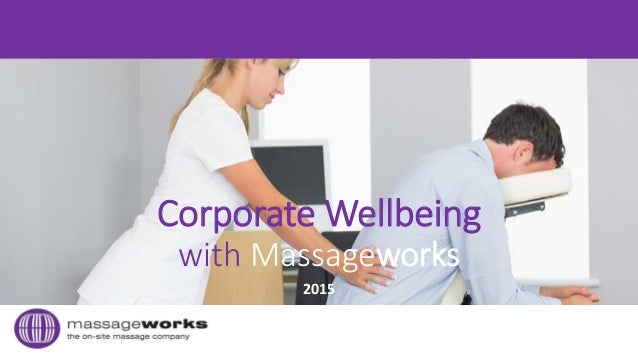 Corporate Wellbeing with Massageworks 2015