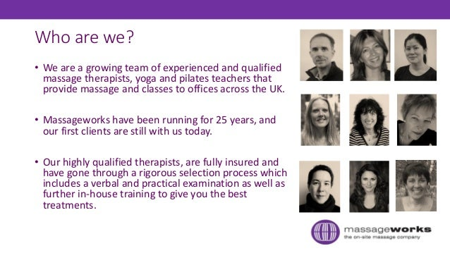 Who are we? • We are a growing team of experienced and qualified massage therapists, yoga and pilates teachers that provid...
