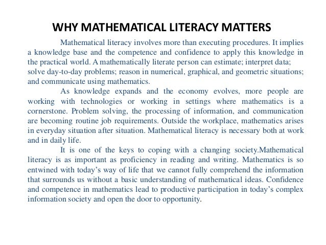 WHY MATHEMATICAL LITERACY MATTERS           Mathematical literacy involves more than executing procedures. It impliesa kno...