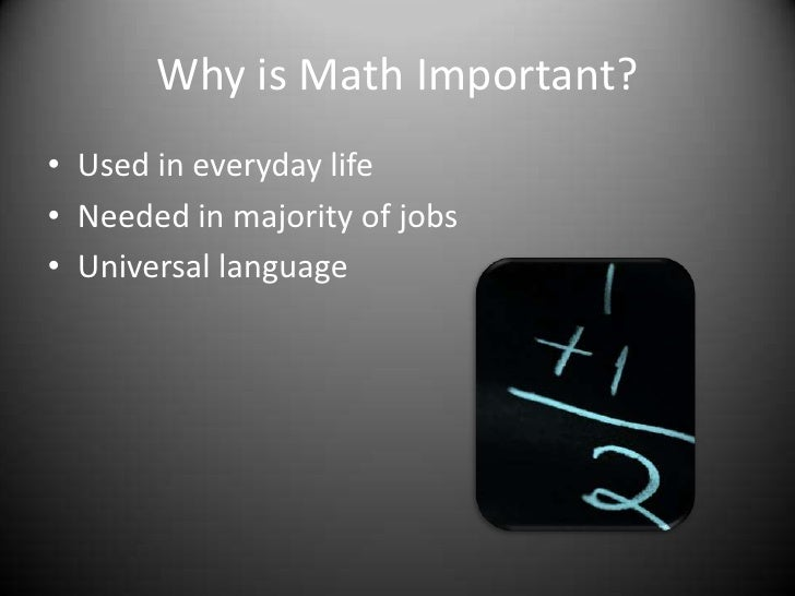 why algebra is important essay Why should i learn this 10 reasons why you should learn math let's say you have approximately one hour until you have to leave to go somewhere very important.