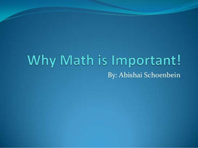 why math is important Why play math games by kitty rutherford, posted april 27,  games are an important tool for learning in elementary school mathematics classrooms:.