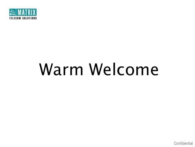 Warm Welcome