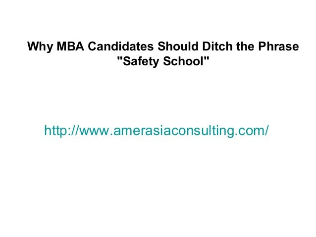 """http://www.amerasiaconsulting.com/Why MBA Candidates Should Ditch the Phrase""""Safety School"""""""
