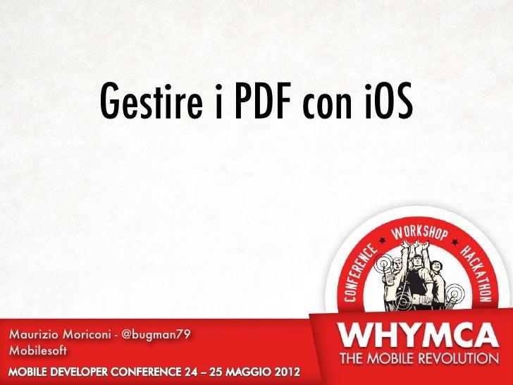 Gestire i PDF con iOSMaurizio Moriconi - @bugman79Mobilesoft