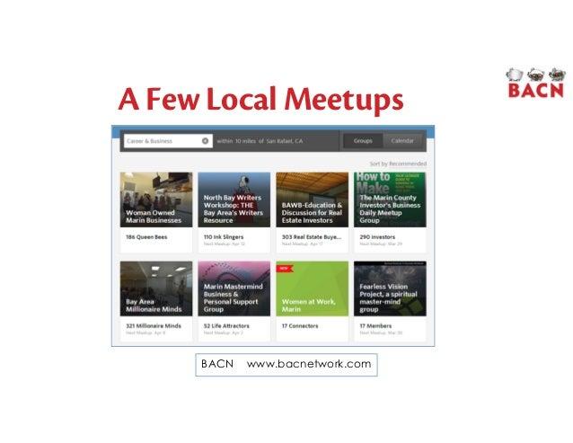 A Few Local Meetups BACN www.bacnetwork.com