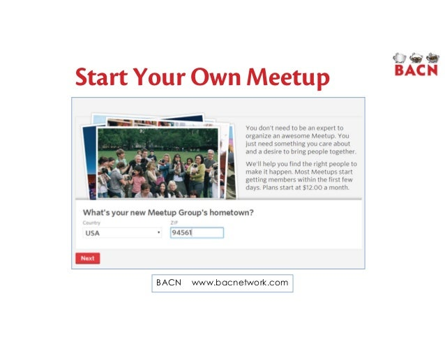 Start Your Own Meetup BACN www.bacnetwork.com