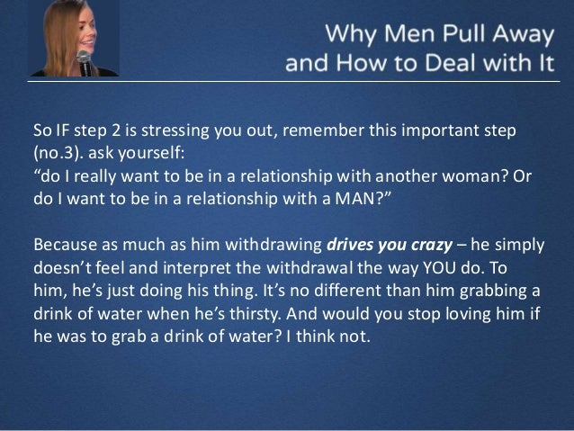 Why men pull away and how to deal with it