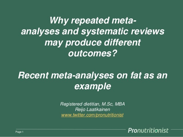 Why repeated meta-analyses  and systematic reviews  may produce different  outcomes?  Recent meta-analyses on fat as an  e...