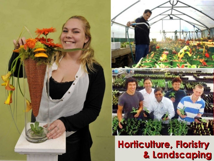 Horticulture, Floristry  & Landscaping