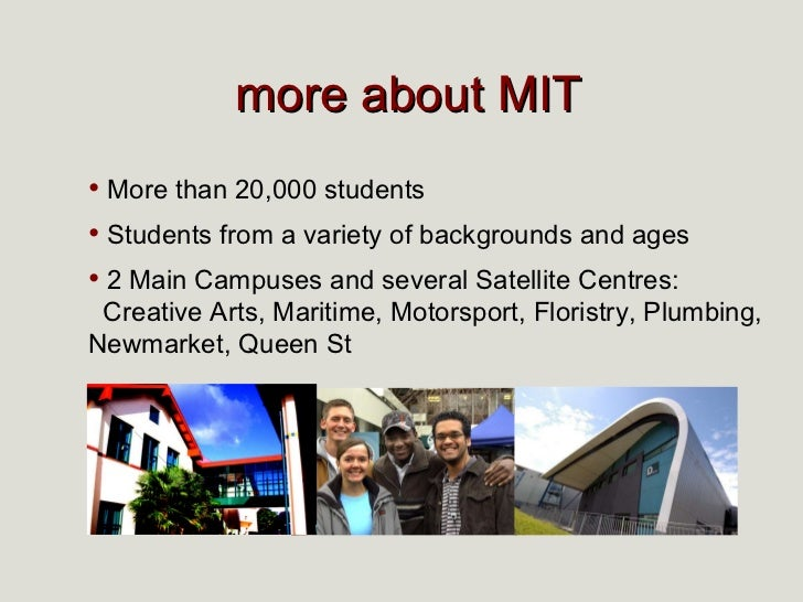 more about MIT <ul><li>More than 20,000 students </li></ul><ul><li>Students from a variety of backgrounds and ages </li></...