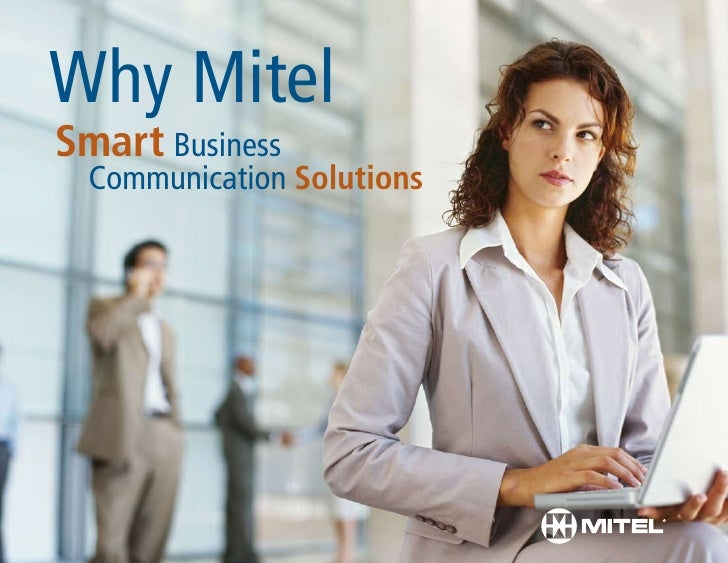 Why Mitel Smart Business   Communication Solutions