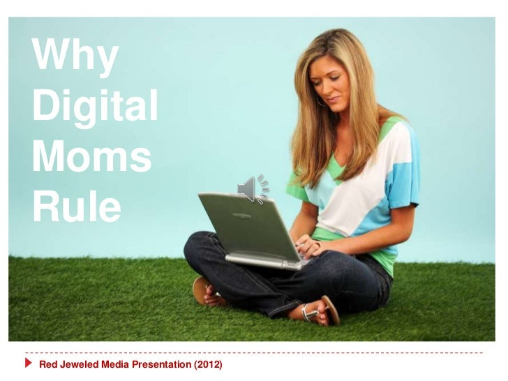 WhyDigitalMomsRuleRed Jeweled Media Presentation (2012)