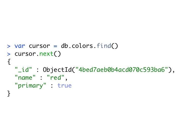 var cursor = db colors find()