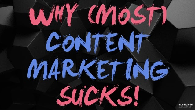 WHY (MOST) CONTENT MARKETING SUCKS!