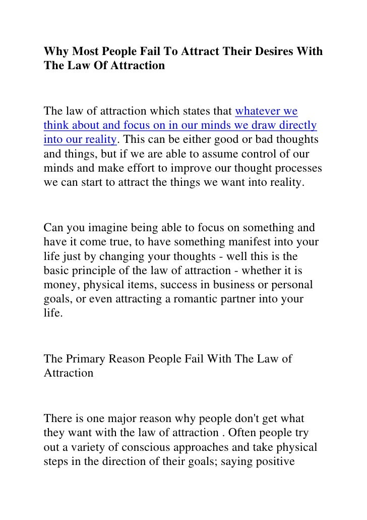 Why Most People Fail To Attract Their Desires With The Law Of Attraction<br />The law of attraction which states that what...