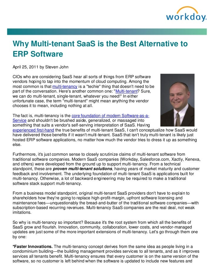 Why Multi-tenant SaaS is the Best Alternative toERP SoftwareApril 25, 2011 by Steven JohnCIOs who are considering SaaS hea...