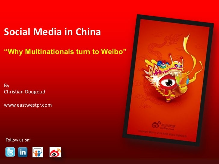 "Social Media in China""Why Multinationals turn to Weibo""ByChristian Dougoudwww.eastwestpr.comFollow us on:                 ..."