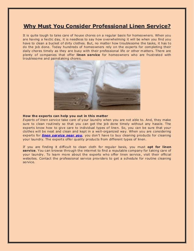 Why Must You Consider Professional Linen Service? It is quite tough to take care of house chores on a regular basis for ho...