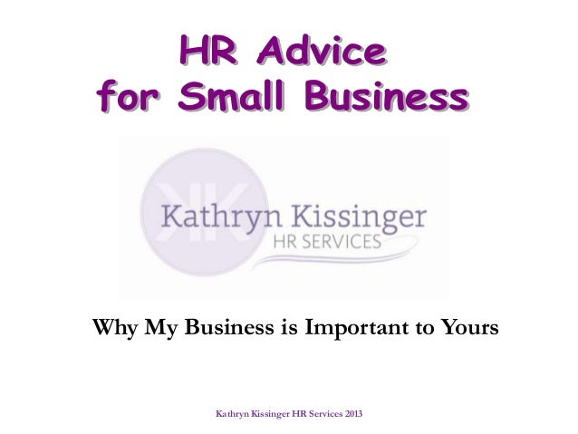 Why My Business is Important to Yours           Kathryn Kissinger HR Services 2013