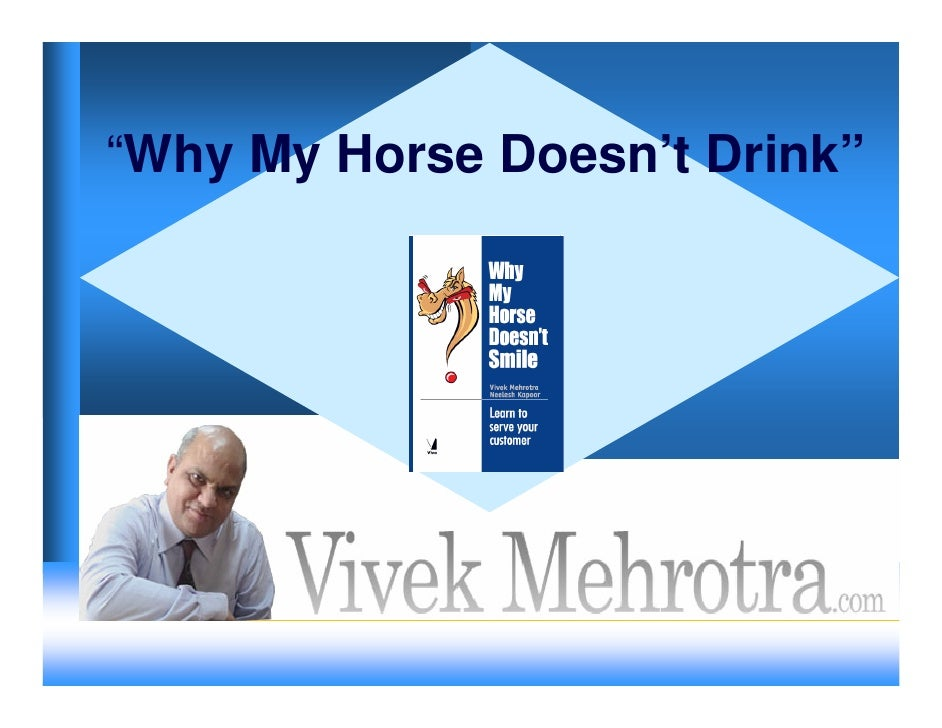 """Why My Horse Doesn't Drink""                               1"