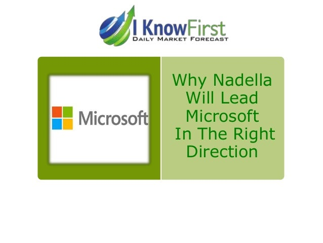 Why Nadella Will Lead Microsoft In The Right Direction