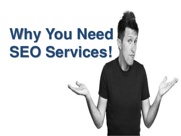 Why You NeedSEO Services!