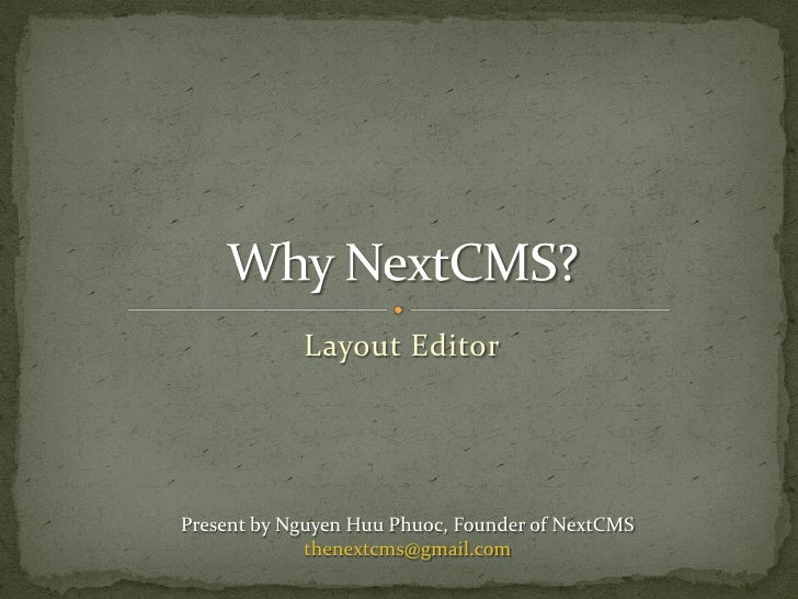 Layout EditorPresent by Nguyen Huu Phuoc, Founder of NextCMS             thenextcms@gmail.com