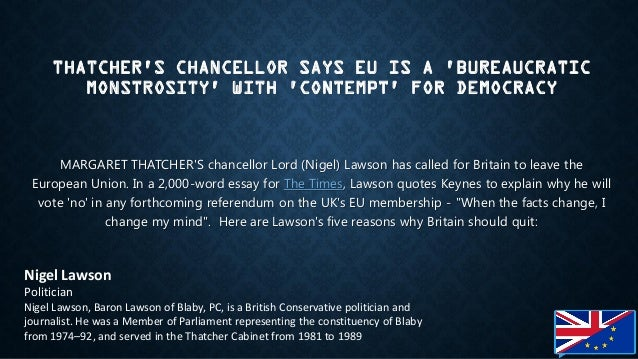 why nigel lawson wants britain to leave european union why nigel lawson wants britain to leave europe 2 thatcher s chancellor says eu
