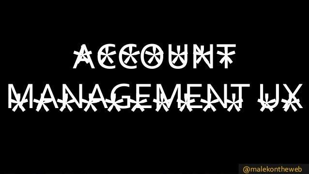 @malekontheweb ******* ********** ** ACCOUNT MANAGEMENT UX