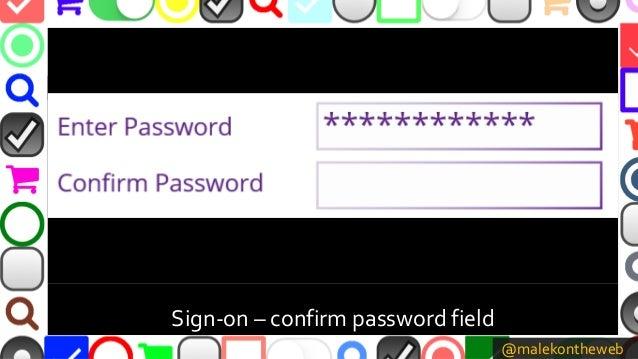 @malekontheweb Sign-on – confirm password field