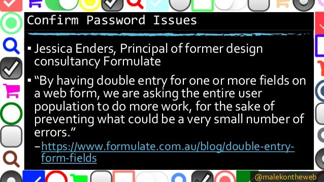"""@malekontheweb Confirm Password Issues ▪ Jessica Enders, Principal of former design consultancy Formulate ▪ """"By having dou..."""