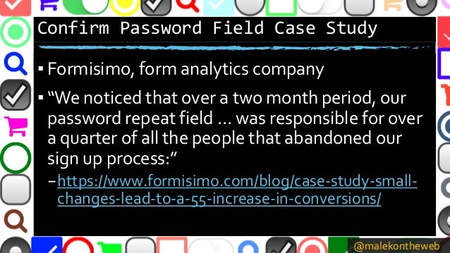 """@malekontheweb Confirm Password Field Case Study ▪ Formisimo, form analytics company ▪ """"We noticed that over a two month p..."""