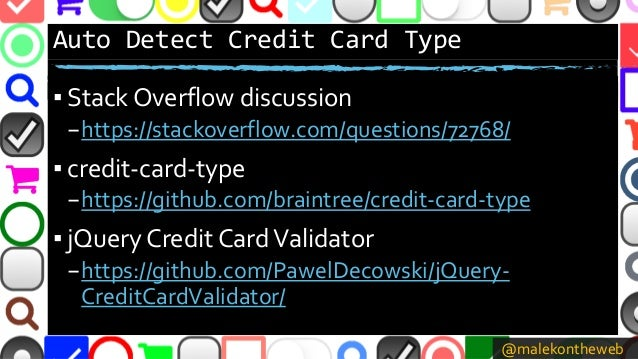 @malekontheweb Auto Detect Credit Card Type ▪ Stack Overflow discussion –https://stackoverflow.com/questions/72768/ ▪ cred...