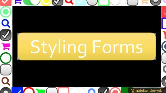 @malekontheweb Styling FormsStyling FormsStyling FormsStyling Forms