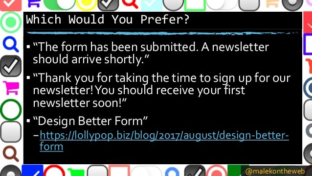 """@malekontheweb Which Would You Prefer? ▪ """"The form has been submitted. A newsletter should arrive shortly."""" ▪ """"Thank you f..."""