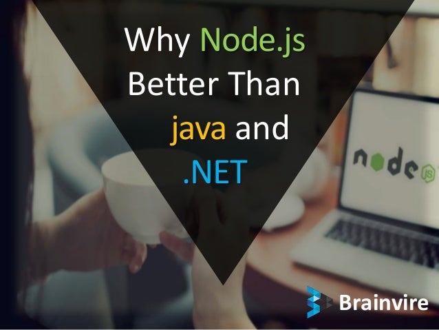 Brainvire Why Node.js Better Than java and .NET
