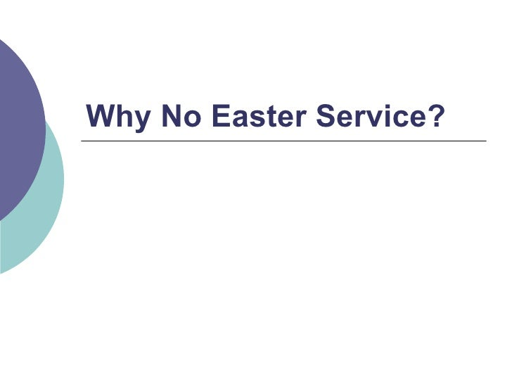 Why No Easter Service?